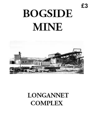 BOGSIDE MINE An account of developments and events at Bogside Mine, part of the Longannet Mining Complex. 28 A4 pages (double-sided)