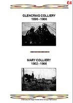 GLENCRAIG COLLIERY 1896-1966 : MARY COLLIERY 1902-1966 A brief history of coal mining events in the Benarty area, including the Glencraig and Mary collieries, to commemorate their 60 years closure. 34 A4 pages (double-sided)