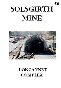 SOLSGIRTH MINE An account of developments and events at Solsgirth Mine, part of the Longannet Mining Complex. 42 A4 pages (double-sided)
