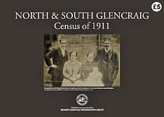 THE NORTH & SOUTH GLENCRAIG CENSUS OF 1911 Complete documentation, street-by-street, of individuals recorded in the National Census of 1911 while resident in North & South Glencraig. 106 A4 page book.