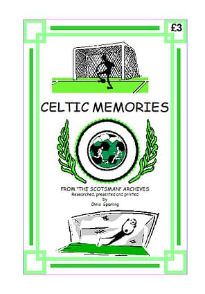 CELTIC MEMORIES Some pictures and text of Celtic matches and events from the football archives of the 1930s. 18 A4 pages (single-sided)